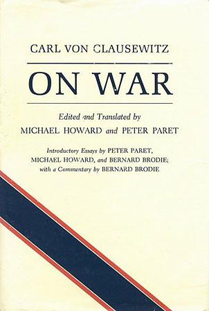 クラウゼヴィッツ「戦争論」の名言を取り上げて前後の文章をごちゃごちゃと解説(※長文注意)